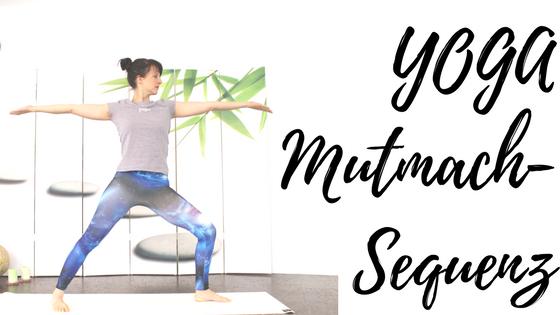 Viel Mut - durch Yoga mit der Mutmach-Sequenz