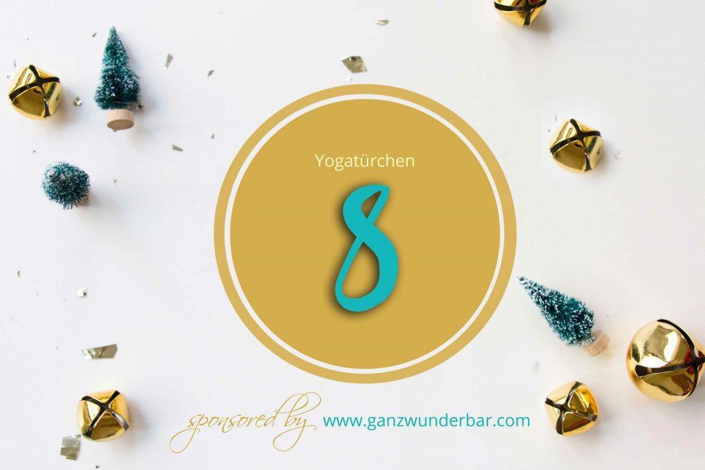 Das Türchen Nummer 8 öffnet sich im Yogablog-Adeventskalender