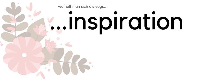 Inspiration für Yogis und mich