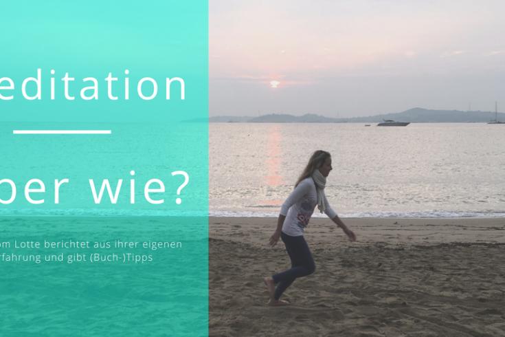 In der Natur oder am Meer gelingt Meditation sehr einfach.