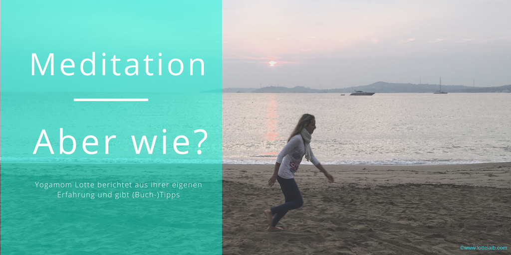 Meditation – wie geht das?